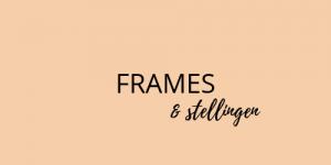 frames en stellingen huren